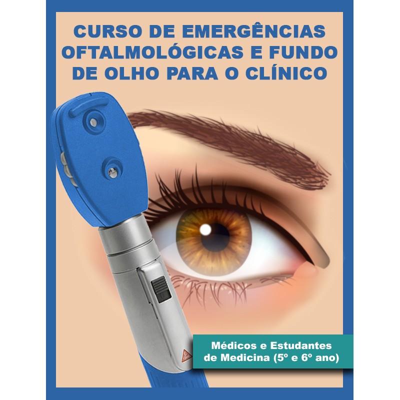 EMERGÊNCIAS OFTALMOLÓGICAS E FUNDO DE OLHO  - 24 de Julho