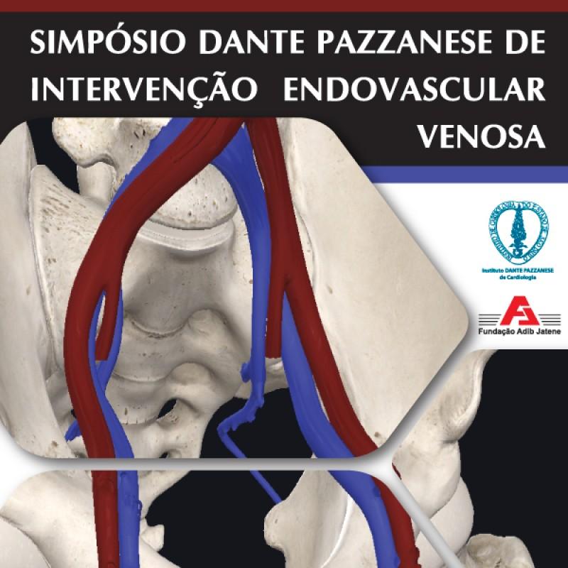 Simpósio Dante Pazzanese de Intervenção Endovascular Venosa 20 e 21 de setembro