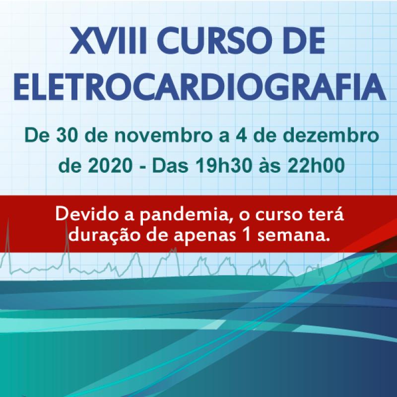 XVIII Curso de Eletrocardiografia 18 a 29 de Maio de 2020