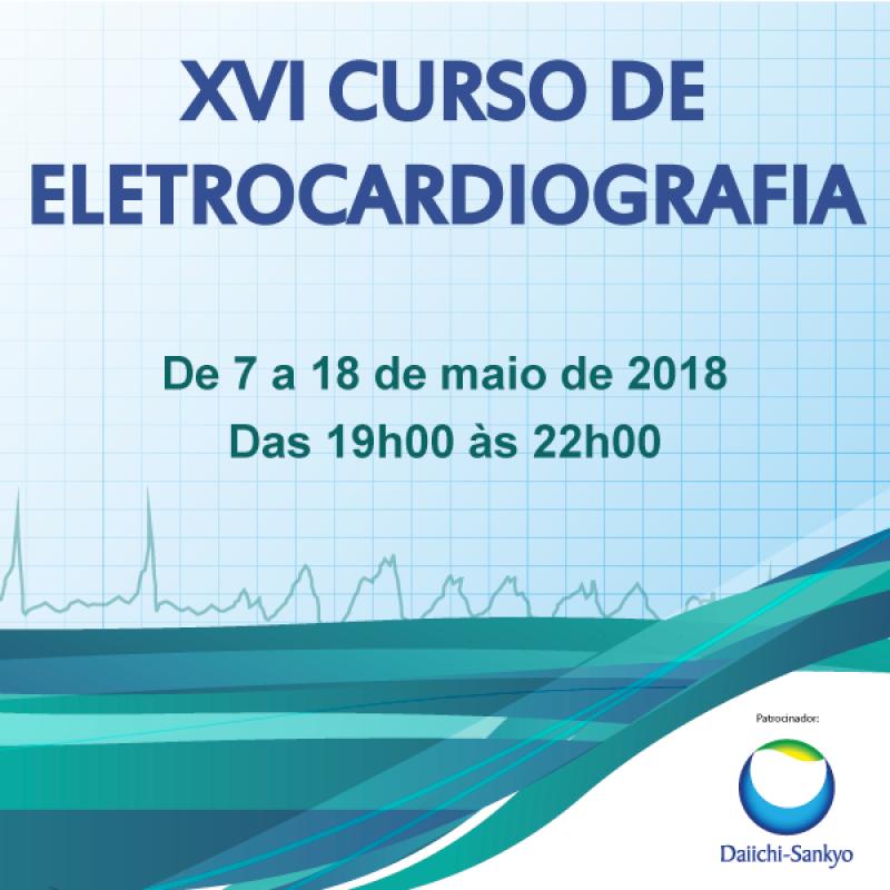 XVI Curso de Eletrocardiografia 7 a 18 de Maio de 2018